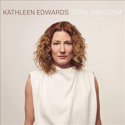 Imagen de portada para Total freedom [sound recording] / Kathleen Edwards.