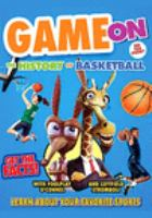Cover image for Game on. History of basketball / director, Julliet Berg.