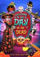 Cover image for Welcome to the Day of the Dead / director, James Snider.