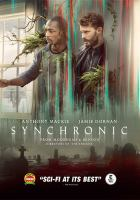 Cover image for Synchronic / Patriot Pictures presents ; producers, David Lawson, Jr., Aaron Moorhead, Justin Benson, Michael Mendelsohn ; written by Justin Benson ; directed by Justin Benson and Aaron Moorhead.