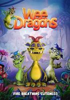 Cover image for Wee dragons / Wownow Entertainment ; produced by Alejandra Riboira, Deigo Genta ; written by BC Furtney ; directed by Alex Sebastian.