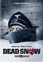 Cover image for Dead snow 2 : red vs dead / director, Tommy Wirkola.