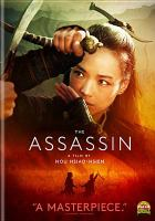 Cover image for The assassin = Ci ke Nie Yinniang / Presented by SpotFilms Co., Ltd ; Sil-Metropole Organisation Ltd/ ; Central Motion Picture International Corp. ; Huace Pictures ; Media Asia Films Production Limited ; China Dream Film Culture Indusry Limited ; presented by T. H. Tung, Chen Yi-Qi, T. C. Gou, Zhao Yi Fang, Hou Hsiao-Hsien, Peter Lam, Kufn Lin, Sze Jaime ; director, Hou Hsiao-Hsien ; screenplay, Zhong A-Cheng, Chu Tien-Wen, Hsieh Hai-Meng.