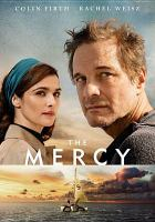 Cover image for The mercy / Screen Media release present a Blueprint Picture ; producers, Graham Broadbent, Scott Z. Burns, Peter Czernin ; Scott Z. Burns, writer ; director, James Marsh.
