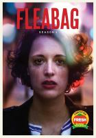 Cover image for Fleabag. Season 1 / Two Brothers Pictures ; All3Media ; created by Phoebe Waller-Bridge ; written by Phoebe Waller-Bridge ; produced by Lydia Hampson ; directed by Tim Kirkby, Harry Bradbeer.
