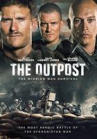 Cover image for The outpost / Millennium Media and Perfection Hunter production in association with York Films ; screenplay by Paul Tamasy & Eric Johnson ; directed by Rod Lurie.