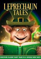 Cover image for Leprechaun tales / Wownow Entertainment presents ; directed by Sandy Lynn Smith ; produced by Erin Chu.