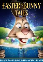 Cover image for Easter Bunny tales / Wownow Entertainment presents ; directed by Sandy Lynn Smith ; produced by Sandy Lynn Smith.