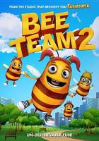 Cover image for Bee team 2 / Wownow Entertainment presents ; written by BC Furtney ; directed by Evan Tramel ; produced by Jay Tremblay and Cynthia Anderson.
