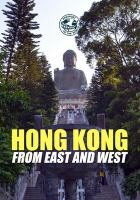 Cover image for Hong Kong : from East and West / directed by Yohan Leduc.