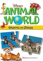 Cover image for Disney's animal world. Giraffes. Zebras / Buena Vista Productions ; producer, Dominic Bowles.
