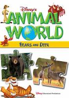 Cover image for Disney's animal world. Bears. Deer / Buena Vista Educational Productions ; producer, Dominic Bowles.
