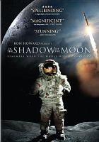 Cover image for In the shadow of the Moon / ThinkFilm presents a DOX production in association with Passion Pictures for Discovery Films and Film4 ; Ron Howard presents a film by David Sington ; cinematographer, Clive North ; executive producers, Simon Andreae, John Battsek, Louisa Bolch, Julie Goldman, Hamish Mykura ; produced by Duncan Copp ; directed by David Sington.