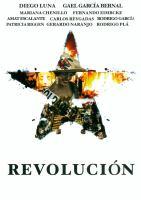 Imagen de portada para Revolución / Celluloid Dreams ; Canana ; México 2010 ; Instituto Mexicano de Cinematografía, CONACULTA ; Tequila Tres Generaciones presentan ; productor, Pablo Cruz.