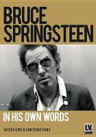 Cover image for Bruce Springsteen : in his own words / director, Nigel Cole.
