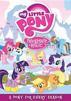 Cover image for My little pony, Friendship is magic. A pony for every season.