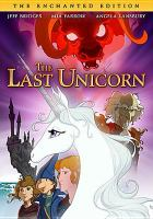 Cover image for The last unicorn / a Rankin/Bass production for ITC Entertainment ; produced & directed by Arthur Rankin Jr. & Jules Bass ; screenplay by Peter S. Beagle based on his novel.