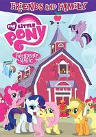 Cover image for My little pony, Friendship is magic. Friends and family.