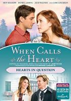 Cover image for When calls the heart. Season 3, Movie 5, Hearts in question / Hallmark Channel ; producers, Vicki Sotheran, Greg Malcolm, Lori Loughlin ; part 1 written by Cynthia J. Cohen, part 2 written by Paul Jackson ; directed by Neill Fearnley.