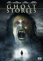 Cover image for Ghost stories / IFC Midnight presents ; a Warp Films production ; written & directed by Jeremy Dyson & Andy Nyman.