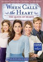 Cover image for When calls the heart. Season 6, Movie 2, The queen of hearts.