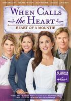 Cover image for When calls the heart. Season 6, Movie 3, Heart of a mountie.