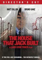 Cover image for The house that Jack built / written and directed by Lars Von Trier.