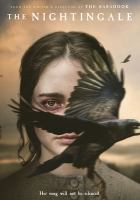 Cover image for The nightingale / IFC Films, Screen Australia, Screen Tasmania, South Australian Film Corporation present ; produced by Kristina Ceyton, Bruna Papandrea, Steve Hutensky, Jennifer Kent ; written and directed by Jennifer Kent.