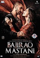 Cover image for Bajirao Mastani : the love story of a warrior / Eros International & Bhansali Productions present ; directed by Sanjay Leela Bhansali ; produced by Kishore Lulla & Sanjay Leela Bhansali.