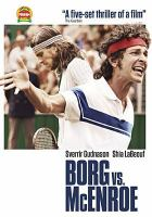 Cover image for Borg vs. McEnroe / SF Studios presents ; in co-production with Film i Väst, Nordisk Film, Sveriges Television, Sirena Film, SF Studios Production APS and Yellow Film & TV ; produced by Jon Nohrstedt and Fredrik Wikström Nicastro ; written by Ronnie Sandahl ; directed by Janus Metz.