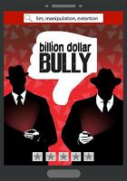 Cover image for Billion dollar bully / directed by Kaylie Milliken.