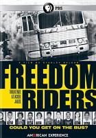 Cover image for Freedom riders / American Experience Films presents ; a film by Stanley Nelson ; produced by Laurens Grant ; A production of Firelight Films ; WGBH Educational Foundation ; written, produced and directed by Stanley Nelson.