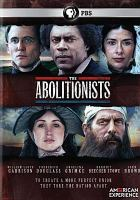 Cover image for The abolitionists / American Experience Films presents ; an Apograph Productions Inc. film for American Experience ; a production of WGBH ; written, produced & directed by Rob Rapley.