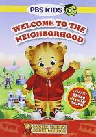 Cover image for Daniel Tiger's neighborhood. Welcome to the neighborhood / produced by Sarah Wallendjack ; written by Becky Friedman, Angela Santomero ; directed by Vadim Kapridov.