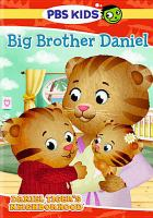 Cover image for Daniel Tiger's neighborhood. Big brother Daniel.
