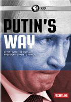 Cover image for Putin's way / written, produced and directed by Neil Docherty ; senior producer, Julian Sher ; a Frontline production with the Canadian Broadcasting Corporation ; WGBH.
