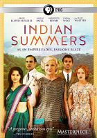 Cover image for Indian summers. The complete first season / a New Pictures production for Channel 4 and Masterpiece ; produced by Dan McCulloch ; created and written by Paul Rutman ; directed by Annand Tucker.