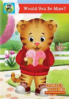Cover image for Daniel Tiger's neighborhood. Would you be mine?.