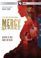 Cover image for Mercy Street / a production of Lone Wolf Media and Scott Free Productions ; directors Roxann Dawson and Jeremy Webb ; producer David Rosemont ; created by Lisa Q. Wolfinger and David Zabel.