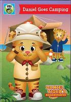 Cover image for Daniel Tiger's neighborhood. Daniel goes camping / The Fred Rogers Company ; Out of the Blue Enterprises ; 9 Story Entertainment ; producers, Sarah Wallendjack, Tanya Green.