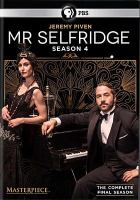 Cover image for Mr. Selfridge. Season 4 / ITV Studios and Masterpiece ; series producer Dominic Barlow ; producer, Jeremy Piven ; directed by Robert Del Maestro, Bill Anderson, Fraser MacDonald, Joss Agnew, and Rob Evans ; written by Helen Raynor, Kate O'Riordan, Matt Jones, James Payne, Ben Morris, and Hamish Wright ; created by Andrew Davies ; developed by Kate Brooke.