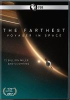 Cover image for The farthest : Voyager in space / a Crossing the Line and HHMI Tangled Bank Studios production for PBS ; in co-production with ZDF in cooperation with ARTE, BBC and RTÉ ; written & directed by Emer Reynolds ; produced by John Murray & Clare Stronge.