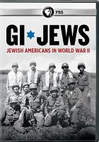Cover image for GI Jews : Jewish Americans in World War II / produced by Amanda Bonavita ; written by Maia Harris ; produced & directed by Lisa Ades ; a production of Turquoise Films, Inc. ; in association with Thirteen Productions LLC for WNET.