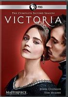 Cover image for Victoria. The complete second season / a co-production of Mammoth Screen and Masterpiece for ITV ; created by Daisy Goodwin ; written by Daisy Goodwin and Ottilie Wilford; produced by Paul Frift ; directed by Lisa James Larsson, Jim Loach, Daniel O'Hara and Geoffrey Sax.