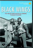 Cover image for Black wings / a Smithsonian Networks production ; producer/writer Dan Wolf.