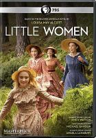 Cover image for Little women / a Playground production for BBC and Masterpiece ; written by Heidi Thomas ; directed by Vanessa Caswill ; produced by Susie Liggat, Colin Callender, Sophie Gardiner.