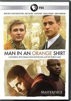 Cover image for Man in an orange shirt / director, Michael Samuels ; producer, Diederick Santer, Lucy Richer ; writer, Patrick Gale.