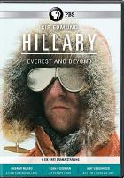 Cover image for Sir Edmund Hillary : Everest and beyond / producers, Tom Scott, Philip Smith, Tina McLaren, Carmen J. Leonard ; writer, Tom Scott ; director Danny Mulheron.