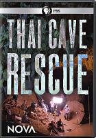 Cover image for Thai cave rescue / writer and director, Tom Stubberfield ; producers, Tom Stubberfield, Chris Schmidt, Melanie Wallace.