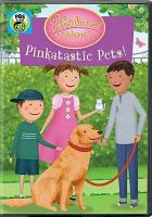 Cover image for Pinkalicious & Peterrific. Pinkatastic pets! / WGBH Kids ; Sixteen South Studios ; director, Dorothea Gillim ; producer, Jennifer Lupinacci.